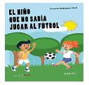 El niño que no sabía jugar al fútbol